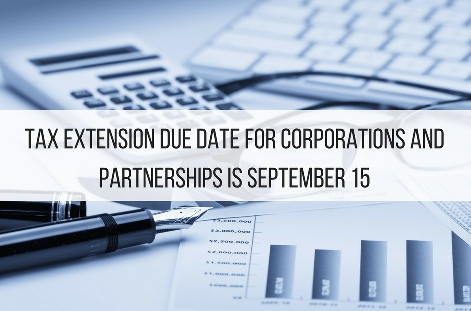 Tax Extension Due Date for Corporations and Partnerships is September 15