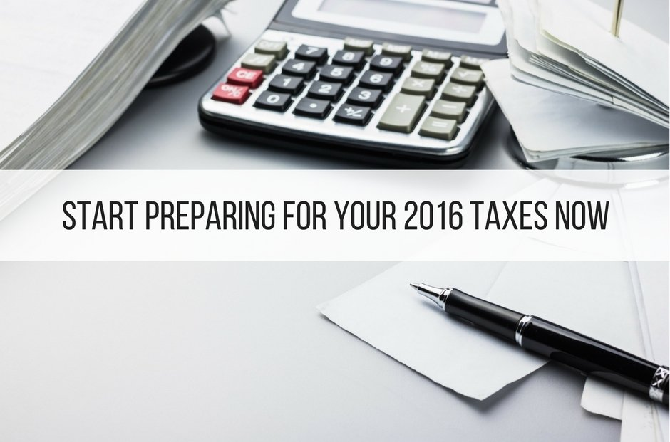 Start Preparing for Your 2016 Taxes Now