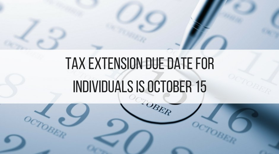 Tax Extension Due Date for Individuals is October 15