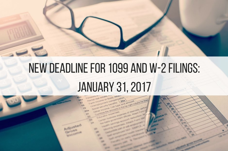 New Deadline for 1099 and W-2 Filings – January 31, 2017