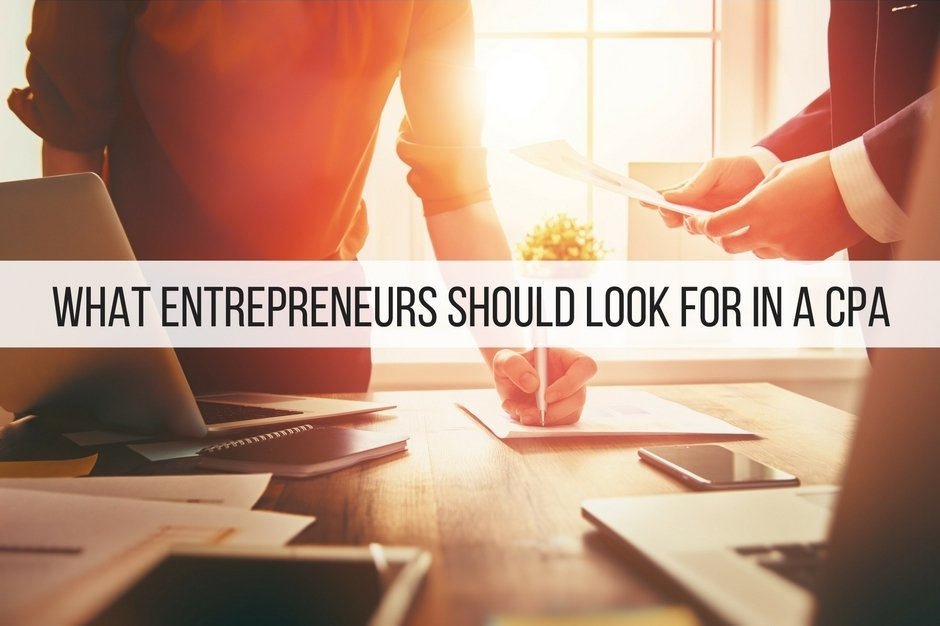 What Entrepreneurs Should Look for in a CPA