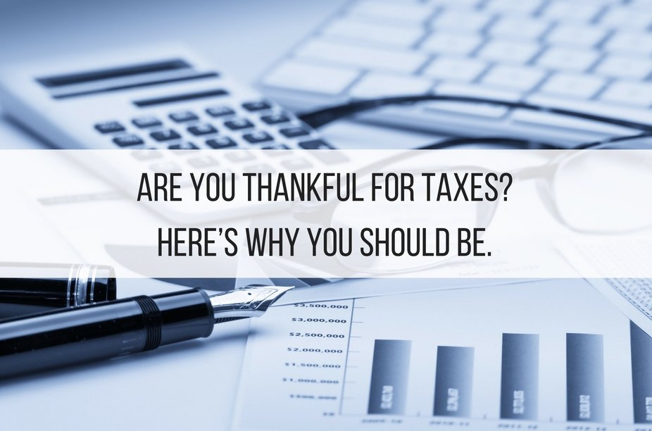 Are You Thankful for Taxes? Here's Why You Should Be.