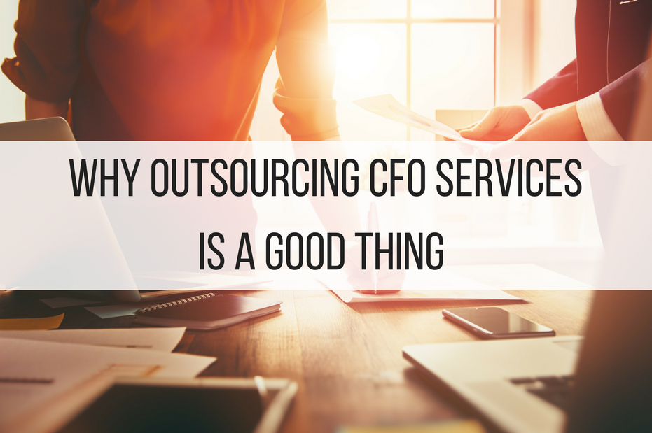 Why Outsourcing CFO Services is a Good Thing