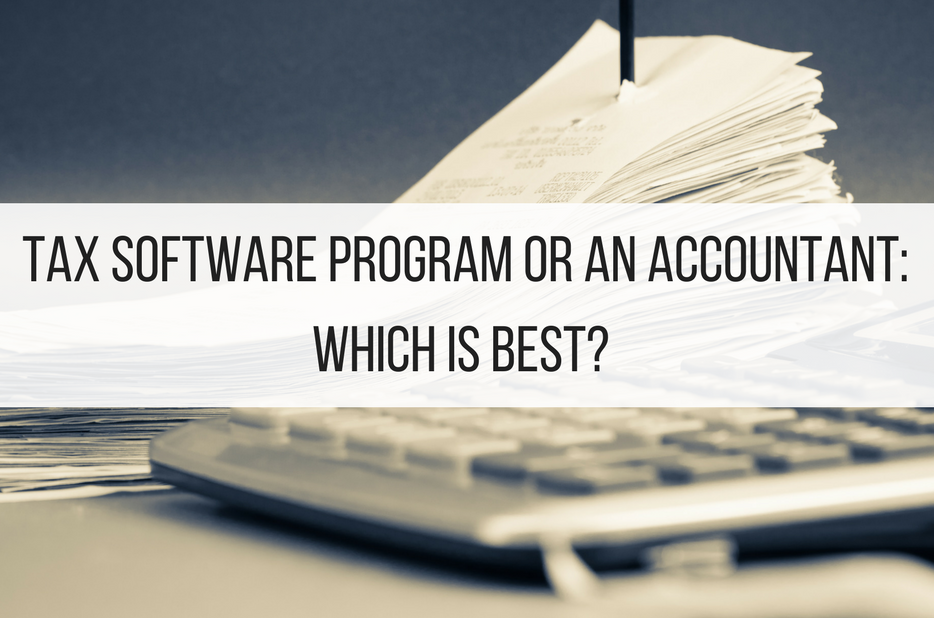 Tax Software Program or an Accountant: Which is Best?