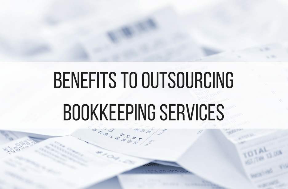 Benefits to Outsourcing Bookkeeping Services