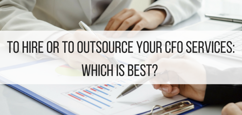 To Hire or to Outsource Your CFO Services: Which is Best?