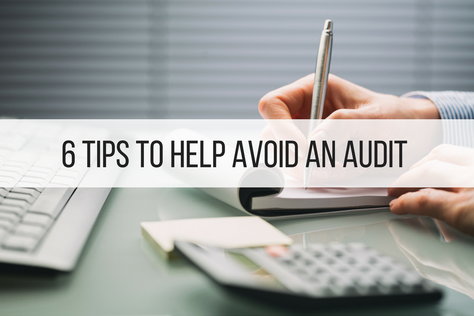 6 Tips to Help Avoid an Audit